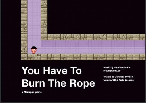 You Have to Burn the Rope